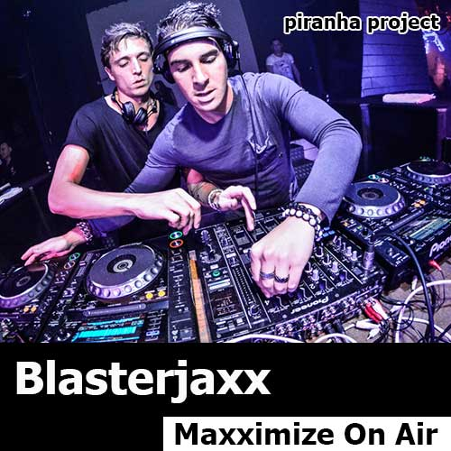 Blasterjaxx - Maxximize On Air (08.05.2015)
