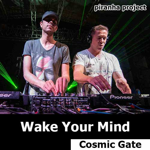 Cosmic Gate - Wake Your Mind (29.05.2015)