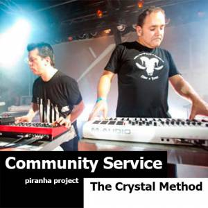 Crystal Method - Community Service (15.06.2015)