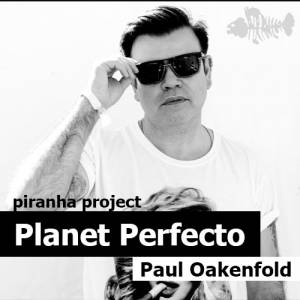 Paul Oakenfold - Planet Perfecto (29.05.2015)